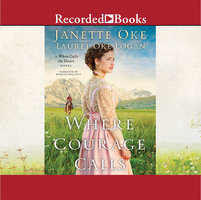 Where Courage Calls - Janette Oke,Laurel Oke Logan