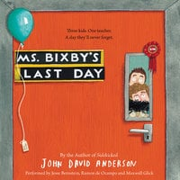 Ms. Bixby's Last Day - John David Anderson