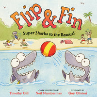 Flip & Fin: Super Sharks to the Rescue! - Timothy Gill