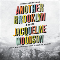 Another Brooklyn - Jacqueline Woodson