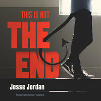 This Is Not the End - Jesse Jordan