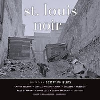 St. Louis Noir - Various Authors,Scott Phillips