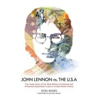 John Lennon vs. the USA - Leon Wildes
