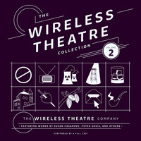 The Wireless Theatre Collection, Vol. 2 - the Wireless Theatre Company,Susan Casanove,Lester Barry