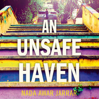 An Unsafe Haven - Nada Awar Jarrar