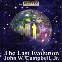 The Last Evolution - John W. Campbell Jr.