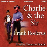 Charlie and the Sir - Frank Roderus