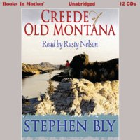 Creede Of Old Montana - Stephen Bly