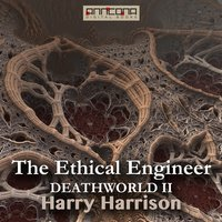The Ethical Engineer (Deathworld II) - Harry Harrison