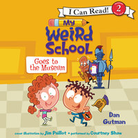 My Weird School Goes to the Museum - Dan Gutman