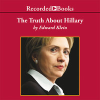 The Truth About Hillary - Edward Klein