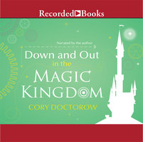 Down and Out in the Magic Kingdom - Cory Doctorow
