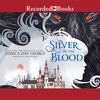 Silver in the Blood - Jessica Day George