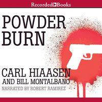 Powder Burn - Carl Hiaasen,Bill Montalbano