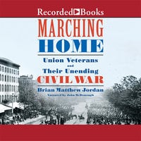 Marching Home - Brian Matthew Jordan