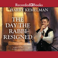 The Day the Rabbi Resigned - Harry Kemelman