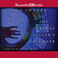 The Fortune Teller's Daughter - Lila Shaara