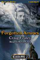 Forgotten Arrows - Craig Fraley