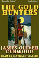 The Gold Hunters - James Oliver Curwood