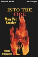 Into the Fire - Mary Pat Kanaley