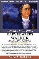 Mary Edwards Walker Above and Beyond - Dale L. Walker