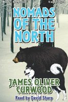 Nomands of the North - James Oliver Curwood