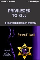 Privileged to Kill - Steven F. Havill
