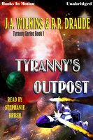 Tyranny's Outpost - J.A. Wilkins,R R. Draude