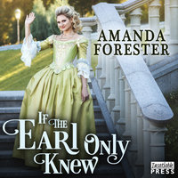 If the Earl Only Knew - Amanda Forester