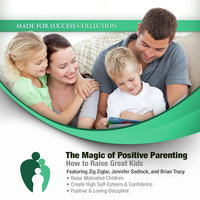 The Magic of Positive Parenting - Made for Success