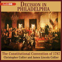 Decision in Philadelphia - James Lincoln Collier,Christopher Collier