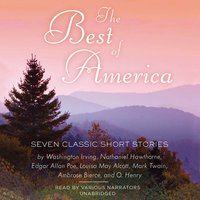 The Best of America - Edgar Allan Poe,Washington Irving,Mark Twain,O. Henry,Louisa May Alcott,Ambrose Bierce,Nathaniel Hawthorne,others