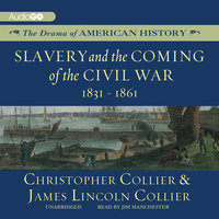 Slavery and the Coming of the Civil War - James Lincoln Collier,Christopher Collier