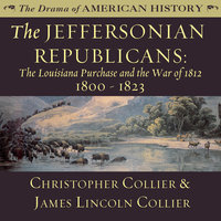 The Jeffersonian Republicans - James Lincoln Collier,Christopher Collier