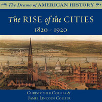 The Rise of the Cities - James Lincoln Collier,Christopher Collier