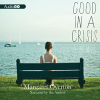 Good in a Crisis - Margaret Overton