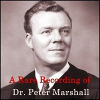 A Rare Recording of Dr. Peter Marshall - Peter Marshall
