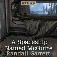 A Spaceship Named McGuire - Randall Garrett