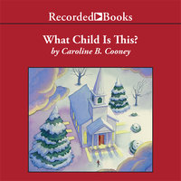 What Child is This? - Caroline B. Cooney