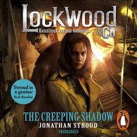 Lockwood & Co: The Creeping Shadow - Jonathan Stroud