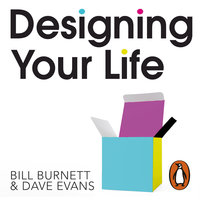 Designing Your Life - Bill Burnett,Dave Evans