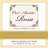 Our Auntie Rosa - The Family of Rosa Parks Remembers Her Life and Lessons - Sheila McCauley Keys,Eddie B. Allen Jr.