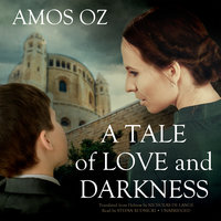 A Tale of Love and Darkness - Amos Oz