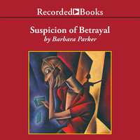Suspicion of Betrayal - Barbara Parker