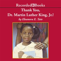 Thank You, Dr. Martin Luther King, Jr.! - Eleanora Tate