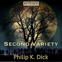 Second Variety - Philip K. Dick