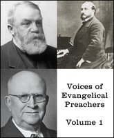 Voices of Evangelical Preachers - Volume 1 - D.L. Moody,Harry A. Ironside,Ira Sankey