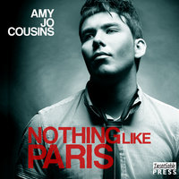 Nothing Like Paris - Amy Jo Cousins