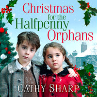 Christmas for the Halfpenny Orphans - Cathy Sharp