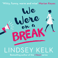 We Were On a Break - Lindsey Kelk